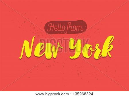 Hello from New York, USA. Greeting card with typography, lettering design. Hand drawn brush calligraphy, text for t-shirt, post card, poster. Isolated vector illustration.