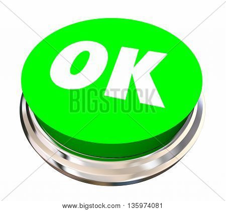 OK Okay Accept Approved Satisfied Button 3d Illustration