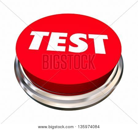 Test Evaluation Analyze Assessment Button 3d Illustration