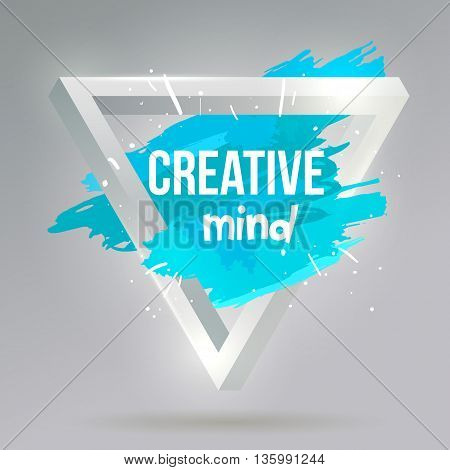 Penrose triangle with paint stains. Quote creative mind. Vector.