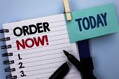 Conceptual Hand Writing Showing Order Now. Business Photo Text Buy Purchase Order Deal Sale Promotio poster