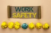 Writing Note Showing  Work Safety. Business Photo Showcasing Caution Security Regulations Protection poster