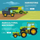 Banners Set With Illustrations Of Agricultural Machinery. Vector Agriculture Farm, Tractor And Machi poster