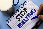 Conceptual Hand Writing Showing Stop Bullying. Business Photo Text Do Not Continue Abuse Harassment  poster