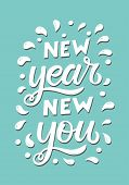 Hand Sketched New Year New You Text. Motivational And Inspirational Quote.  White Inscription On A M poster
