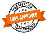Loan Approved Label. Loan Approved Orange Band Sign. Loan Approved poster