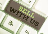 Handwriting Text Sell With Us. Concept Meaning Online Selling Platform Looking For Seller Electronic poster