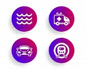 Waves, Ambulance Car And Car Icons Simple Set. Halftone Dots Button. Metro Subway Sign. Water Wave,  poster