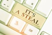 Handwriting Text It S A Steal. Concept Meaning Getting Confidential Informations Cyber Breaching Hac poster