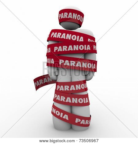 Man wrapped in red tape with Paranoia word as someone who is worried, anxious, stressed out or afraid of fears