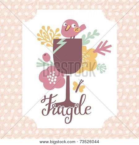 Cute Fragile sticker in vector. Funny bird, beautiful flowers, butterfly with the glass and fragile text