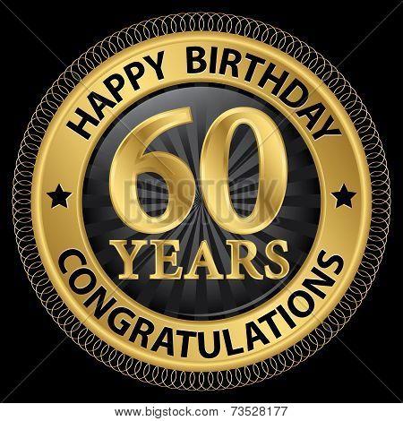 60 Years Happy Birthday Congratulations Gold Label, Vector Illustration
