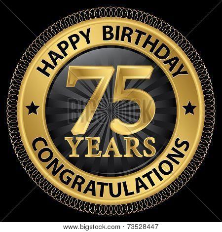 75 Years Happy Birthday Congratulations Gold Label, Vector Illustration