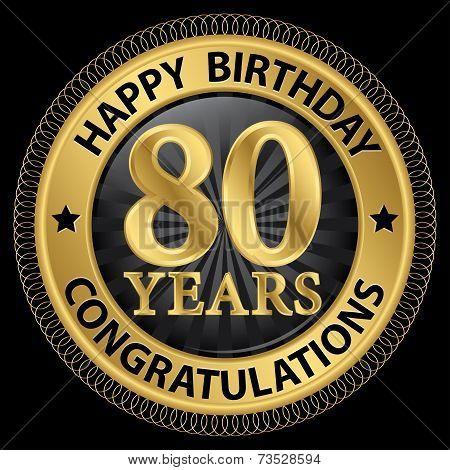 80 Years Happy Birthday Congratulations Gold Label, Vector Illustration