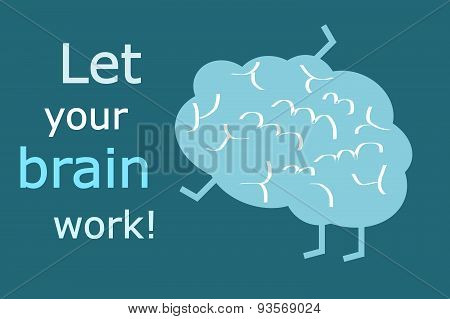 Let your brain work message