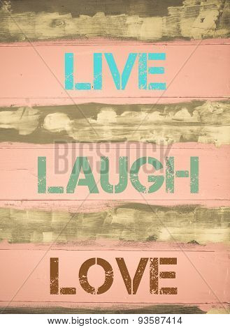 Live Laugh Love Motivational Quote