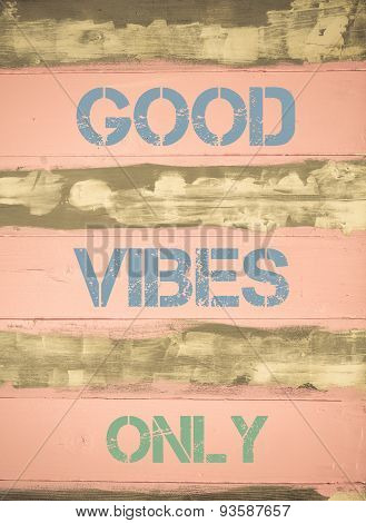Good Vibes Only  Motivational Quote