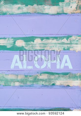 Aloha  Written On Vintage Painted Wooden Wall