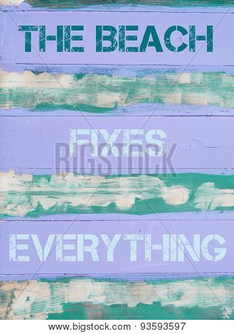 The Beach Fixes Everything  Motivational Quote