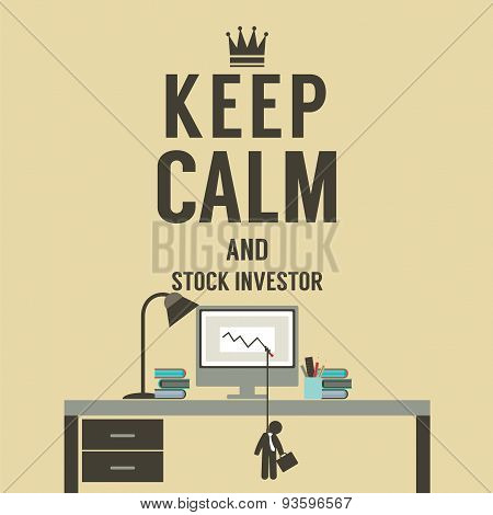 Keep Calm And Stock Investor.