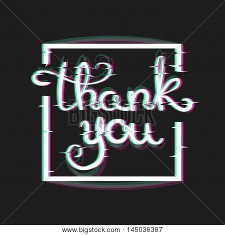 Glitch Effect Thank You Card. Thankfulness Text in Glitch Art Style with Frame. Distortion lettering poster. Vector Illustration. Thanksgiving Wishes Card.