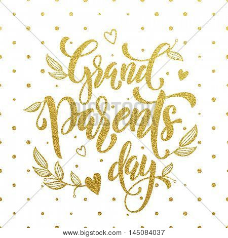 Grandparents Day gold lettering for grandfather, grandmother greeting card. Hand drawn vector calligraphy. Polka dot golden glitter white banner