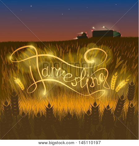 Harvesting, machinery harvester, tractor, Inscription against the background of wheat