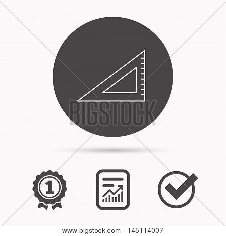 Triangular ruler icon. Straightedge sign. Geometric symbol. Report document, winner award and tick. Round circle button with icon. Vector