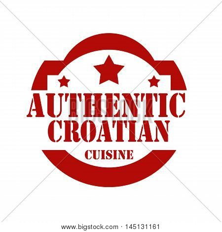 Red stamp with text Authentic Croatian Cuisine,vector illustration