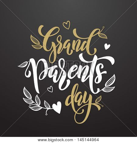 Happy Grandparents Day artisitc lettering for grandfather, grandmother greeting card. Hand drawn vector calligraphy. Floral leaves and hearts pattern poster.