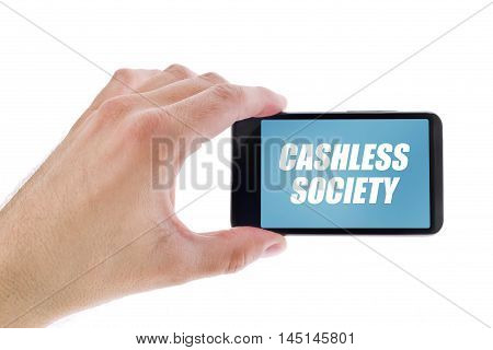 Businessman holding smartphone with Cashless society title concept of promoting mobile and electronic payments without cash money banknotes