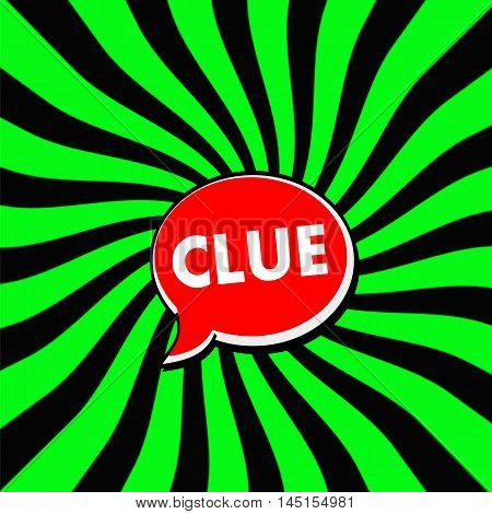 Clue Red Speech bubbles white wording on Striped sun Green-Black background