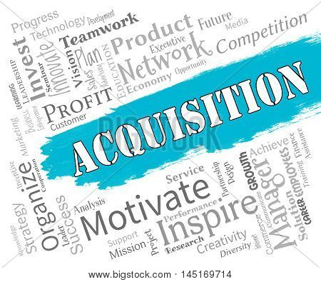 Acquisition Words Represents Procuring Procurement And Attainment