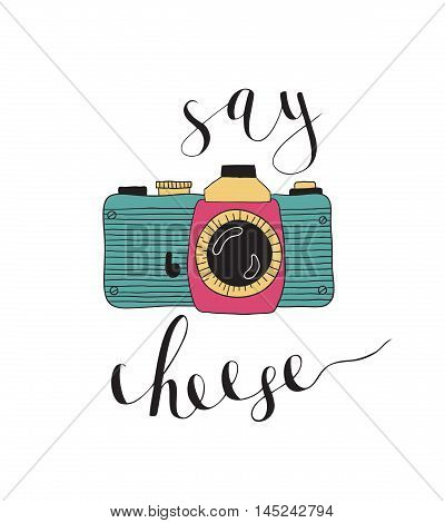 Photo camera with lettering - Say cheese. Vector hand drawn illustration.