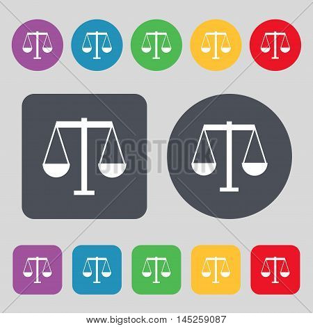 Scales Of Justice Icon Sign. A Set Of 12 Colored Buttons. Flat Design. Vector