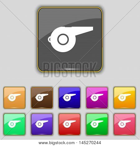 Whistle Icon Sign. Set With Eleven Colored Buttons For Your Site. Vector
