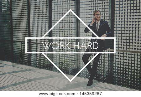 Work Hard Business Overload Effectiveness Concept