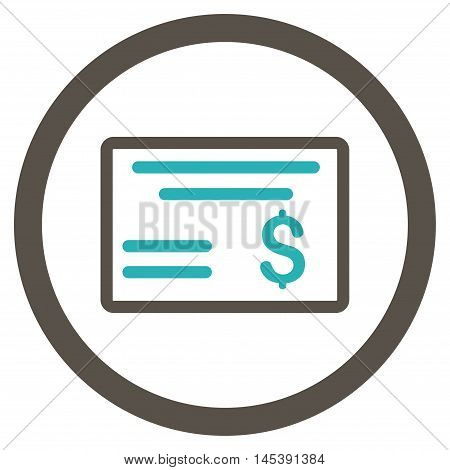Dollar Cheque rounded icon. Vector illustration style is flat iconic bicolor symbol, grey and cyan colors, white background.