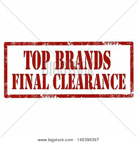 Grunge rubber stamp with text Top Brands-Final Clearance,vector illustration