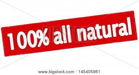 Rubber stamp with text one hundred percent all natural inside vector illustration