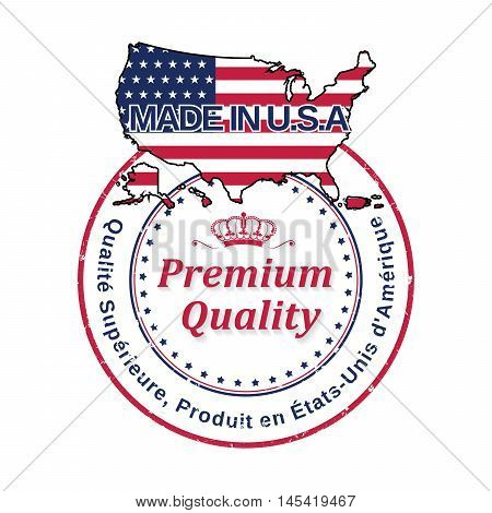 Made in United States, Premium Quality (Text in French: Qualite Superieure, Produit en Etats Unis d' Amerique) - grunge stamp / label / ribbon, also for pint. Contains the map and the flag of the USA