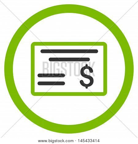 Dollar Cheque rounded icon. Vector illustration style is flat iconic bicolor symbol, eco green and gray colors, white background.