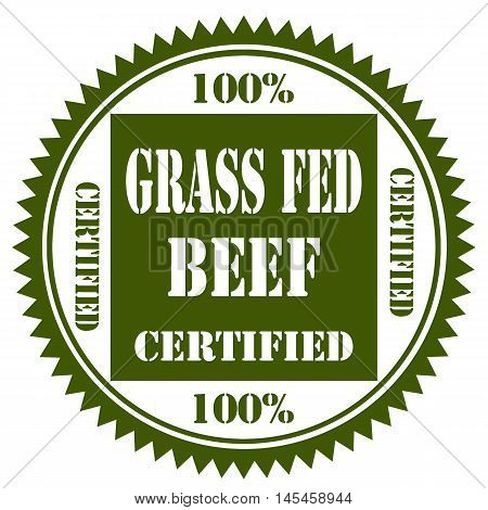 Green stamp with text 100% Grass Fed Beef,vector illustration