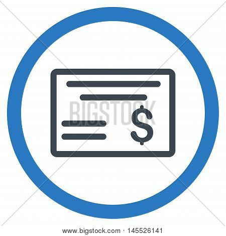 Dollar Cheque vector bicolor rounded icon. Image style is a flat icon symbol inside a circle, smooth blue colors, white background.