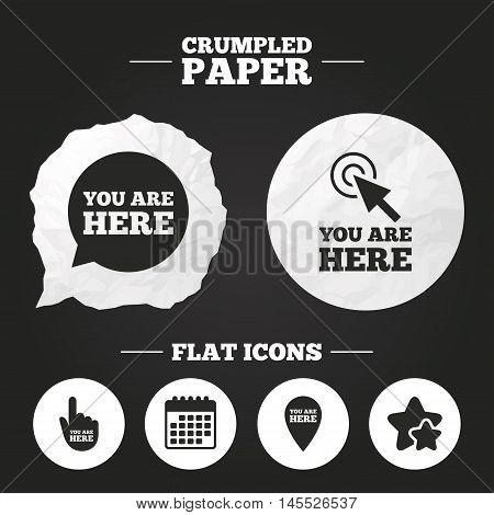 Crumpled paper speech bubble. You are here icons. Info speech bubble symbol. Map pointer with your location sign. Hand cursor. Paper button. Vector