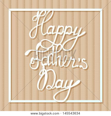Vector happy father's day on cardboard background