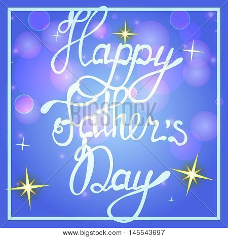 Vector happy father's day on bokeh background