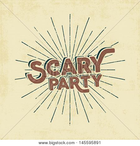 Halloween 2016 scary party typography label template. Old style vector design. Text with retro grunge effect and sun bursts Stamp for scary holiday celebration. Print on t shirt, tee, other identity.