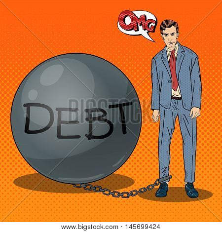 Pop Art Sad Businessman Chained to a Stone Debt Ball. Vector illustration