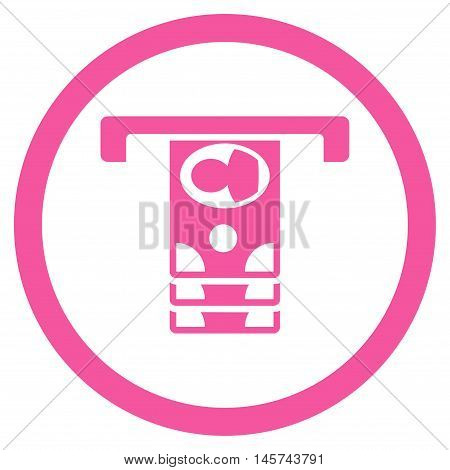 Withdraw Banknotes rounded icon. Vector illustration style is flat iconic symbol, pink color, white background.
